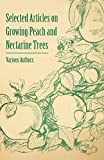 Various Selected Articles on Growing Peach and Nectarine Trees