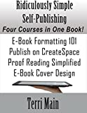 Ridiculously Simple Self-Publishing: The Boxed Set: A Complete Self-Publishing Course in One Book (Wordmaster 99 Cent Self-Publishing Library 5)