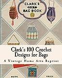 Clarks 100 Crochet Designs for Bags