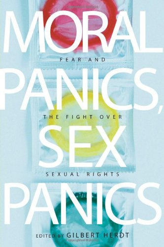 Moral Panics, Sex Panics: Fear and the Fight over Sexual Rights (Intersections; Transdisciplinary Perspectives on Gender