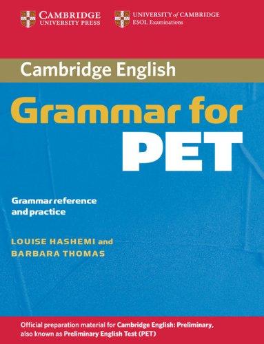 Cambridge Grammar for PET without Answers: Grammar Reference and Practice (Cambridge Grammar for First Certificate, Ielts, Pet)