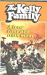 The Kelly Family - A Long Time Ago wi...
