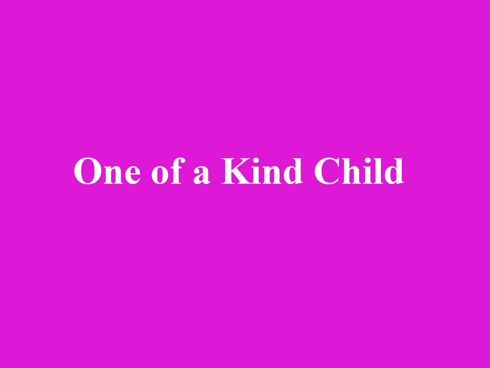 One of a Kind Child - Season 1
