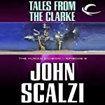 Tales from the Clarke: The Human Division, Episode 5 (       UNABRIDGED) by John Scalzi Narrated by William Dufris