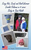 Easy Hat Scarf and Neck Warmer Crochet Patterns in 4 sizes