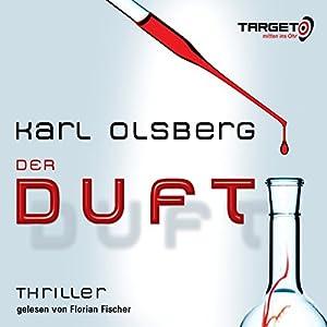 Der Duft Hörbuch von Karl Olsberg Gesprochen von: Florian Fischer