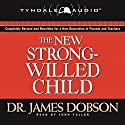 The New Strong-Willed Child Audiobook by James C. Dobson Narrated by John Fuller