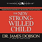 The New Strong-Willed Child | James C. Dobson