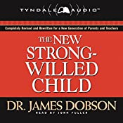 The New Strong-Willed Child | [James C. Dobson]