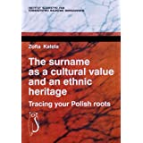 The Surname as a Cultural Value and an Ethnic Heritage: Tracing Your Polish Roots