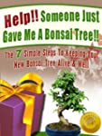 Help! Someone Just Gave Me A Bonsai T...