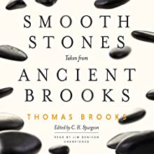 Smooth Stones Taken from Ancient Brooks Audiobook by Thomas Brooks Narrated by Jim Denison