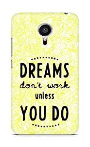 AMEZ dreams dont work unless you do Back Cover For Meizu MX5