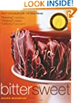 Bittersweet: Recipes and Tales from a...