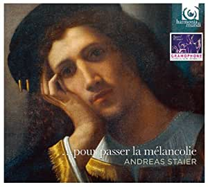 Pour passer la Melancolie - Andreas Staier (Gramophone Award Winner 2013 - Baroque Instrumental Catagory)