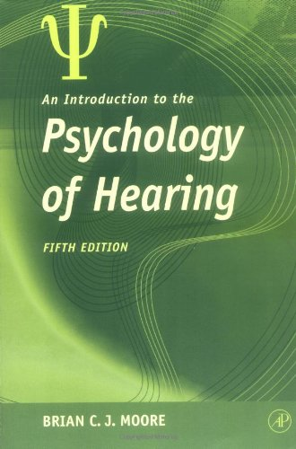 An Introduction to the Psychology of Hearing, 5th Edition