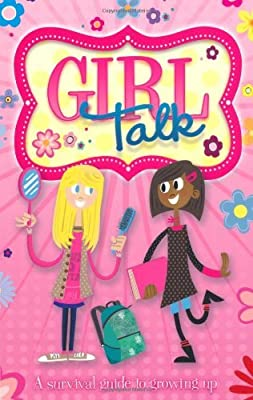 Growing Up: Girl Talk: A Survival Guide to Growing Up by Caroline Plaisted (2011-08-01)