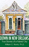 Down In New Orleans: True Stories of...