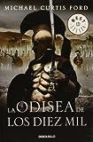 La Odisea De Los Diez Mil / The Ten Thousand (Best Seller) (Spanish Edition) (8497930827) by Ford, Michael Curtis