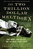 img - for The Two Trillion Dollar Meltdown: Easy Money, High Rollers, and the Great Credit Crash book / textbook / text book