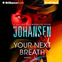 Your Next Breath: Catherine Ling, Book 4 (       UNABRIDGED) by Iris Johansen Narrated by Elisabeth Rodgers