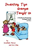 img - for Investing Tips Grampa Taught Us: A Guide to Financing College Costs and More book / textbook / text book