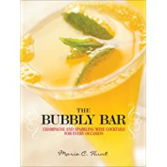 The Bubbly Bar: Champagne and Sparkling Wine Cocktails for Every Occasion