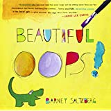 Beautiful Oops! ~ Barney Saltzberg