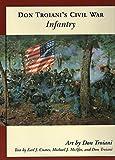 img - for Don Troiani's Civil War Infantry (Don Troiani's Civil War Series) book / textbook / text book