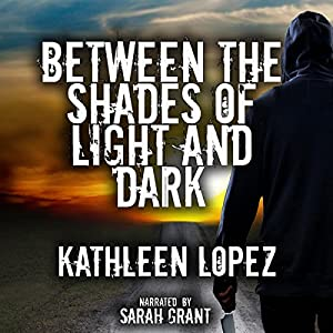 Between the Shades of Light and Dark Audiobook