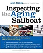 Amazon.com: Inspecting the Aging Sailboat (The International Marine Sailboat Library) (0639785803447): Don Casey: Books