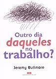 img - for Outro Dia Daqueles No Trabalho? (Em Portuguese do Brasil) book / textbook / text book