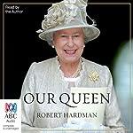 Our Queen | Robert Hardman
