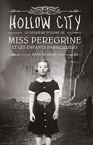 Miss Peregrine, T02 : Hollow City