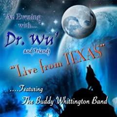 An Evening With Dr. Wu' and Friends: Live from Texas (feat. Buddy Whittington Band)