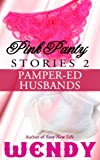 Pink Panty Stories 2: Pamper-ed Husbands (English Edition)