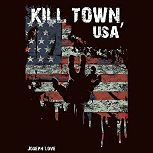 Kill Town, USA | [Joseph Love]