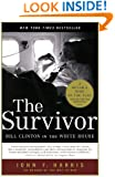 The Survivor: Bill Clinton in the White House