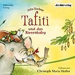 Tafiti und das Riesenbaby (Tafiti 3) | Julia Boehme