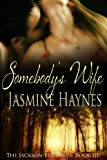Somebodys Wife: The Jackson Brothers, Book 3