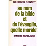 Au nom de la Bible et de l'Evangile, quelle morale? (French Edition)