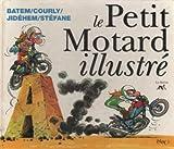 echange, troc Érick Courly, Jidéhem, Batem, Stéfane - Le petit motard illustré de A à Z