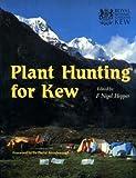 Plant Hunting for Kew Kew Royal Botanic Gardens