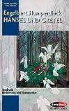 Hänsel und Gretel: Einführung und Kommentar. Textbuch/Libretto. (Opern der Welt)