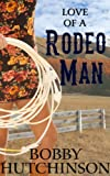 LOVE OF A RODEO MAN (MODERN DAY COWBOYS)