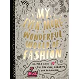 My Even More Wonderful World of Fashion: Another Book for Drawing, Creating and Dreamingby Nina Chakrabarti