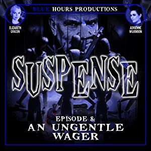 SUSPENSE, Episode 8: An Ungentle Wager Radio/TV Program