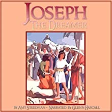 Joseph the Dreamer (       UNABRIDGED) by Amy Steedman Narrated by Glenn Hascall