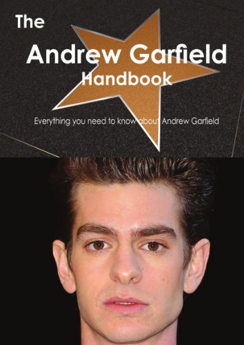 The Andrew Garfield Handbook - Everything you need to know about Andrew Garfield