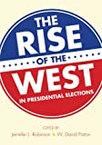 img - for The Rise of the West in Presidential Elections book / textbook / text book